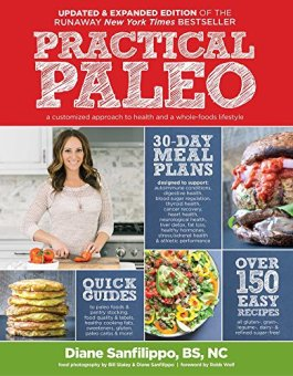 Practical paleo whole guidance learn a new way of being practical paleo 2nd edition diane sanfilippo bs nc buy from amazon buy from the book depository forumfinder Image collections